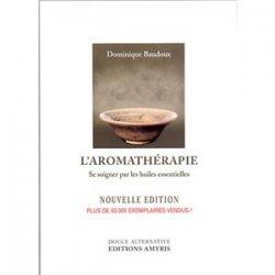 L'Aromatherapie par Dominique Baudoux
